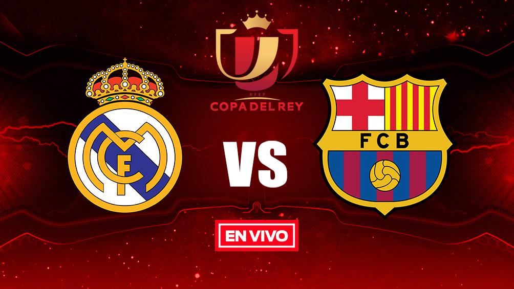 Real Madrid vs Barcelona Copa del Rey en vivo y en directo Semifinales  Vuelta 207ba751b7b