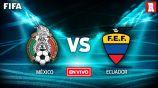 EN VIVO y EN DIRECTO: México vs Ecuador