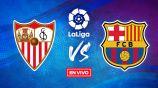 EN VIVO Y EN DIRECTO: Sevilla vs Barcelona