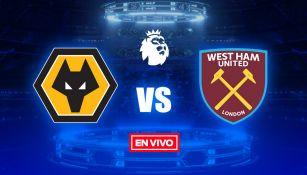 EN VIVO y EN DIRECTO: Wolverhampton vs West Ham