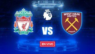 EN VIVO Y EN DIRECTO: Liverpool vs West Ham
