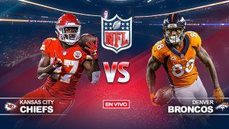 EN VIVO y EN DIRECTO: Chiefs vs Broncos