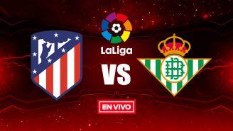 EN VIVO Y EN DIRECTO: Atlético de Madrid vs Betis