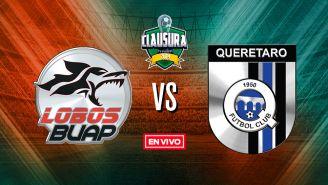 EN VIVO y EN DIRECTO: Lobos BUAP vs Querétaro