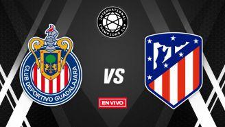 EN VIVO y EN DIRECTO: Chivas vs Atlético de Madrid
