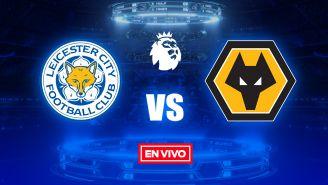 EN VIVO y EN DIRECTO: Leicester vs Wolverhampton