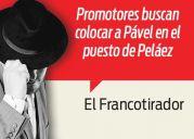 Buscan colocar a Pável en el puesto de Peláez