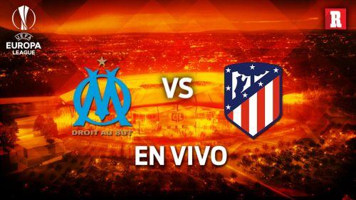 EN VIVO y EN DIRECTO: Olympique de Marsella vs Atlético de Madrid