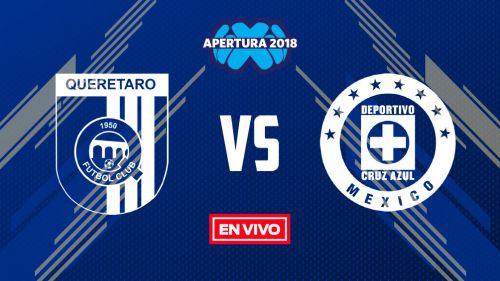 EN VIVO Y EN DIRECTO: Querétaro vs Cruz Azul