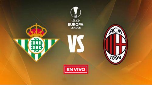 EN VIVO y EN DIRECTO: Betis vs Milan