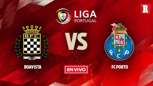 EN VIVO Y EN DIRECTO: Boavista vs Porto