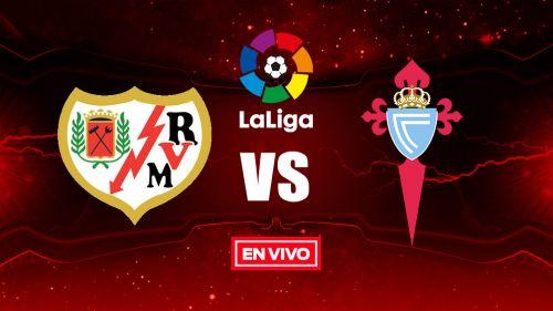 EN VIVO y EN DIRECTO: Rayo Vallecano vs Celta de Vigo