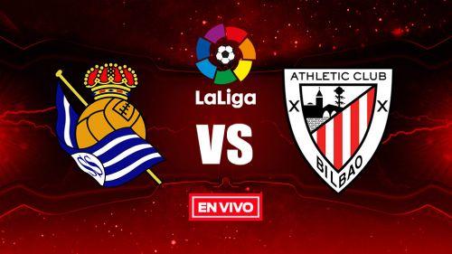EN VIVO Y EN DIRECTO: Real Sociedad vs Athletic Bilbao