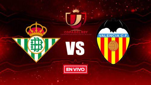 EN VIVO Y EN DIRECTO: Betis vs Valencia