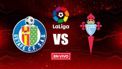 EN VIVO Y EN DIRECTO: Getafe vs Celta de Vigo