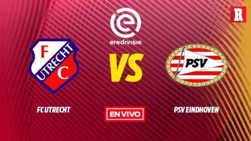 EN VIVO Y EN DIRECTO: Utrecht vs PSV Eindhoven