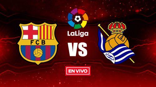 EN VIVO y EN DIRECTO: Barcelona vs Real Sociedad