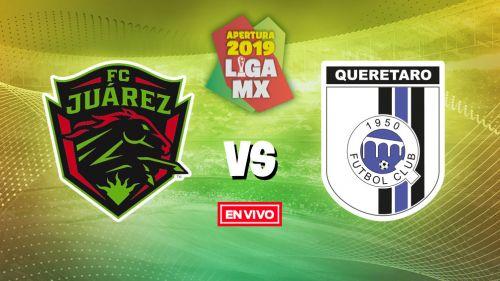 EN VIVO y EN DIRECTO: FC Juárez vs Querétaro