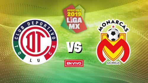 EN VIVO Y EN DIRECTO: Toluca vs Morelia