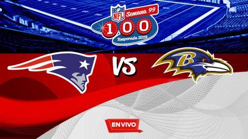 EN VIVO Y EN DIRECTO: New England Patriots vs Baltimore Ravens