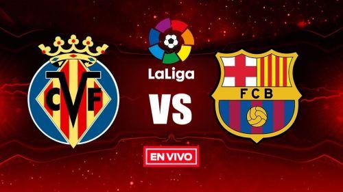 EN VIVO: Villarreal vs Barcelona J34