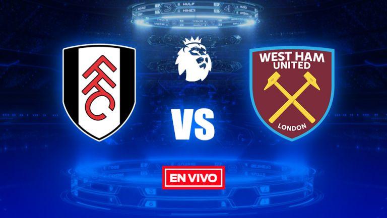 EN VIVO y EN DIRECTO: Fulham vs West Ham