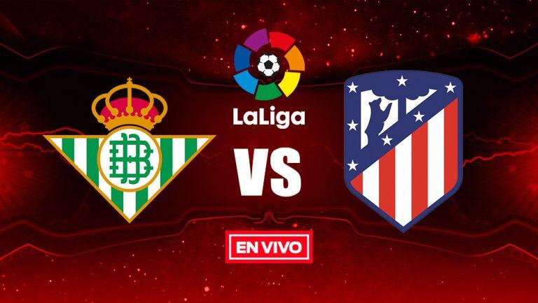 EN VIVO y EN DIRECTO: Betis vs Atlético de Madrid
