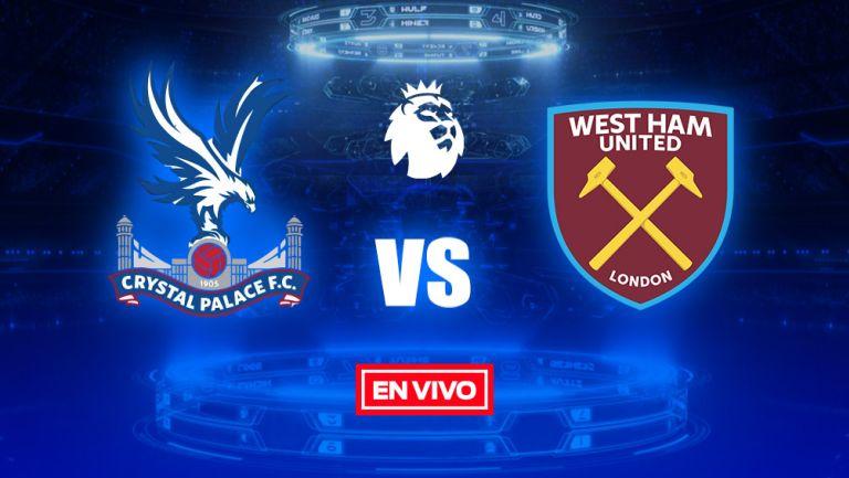 EN VIVO Y EN DIRECTO: Crystal Palace vs West Ham