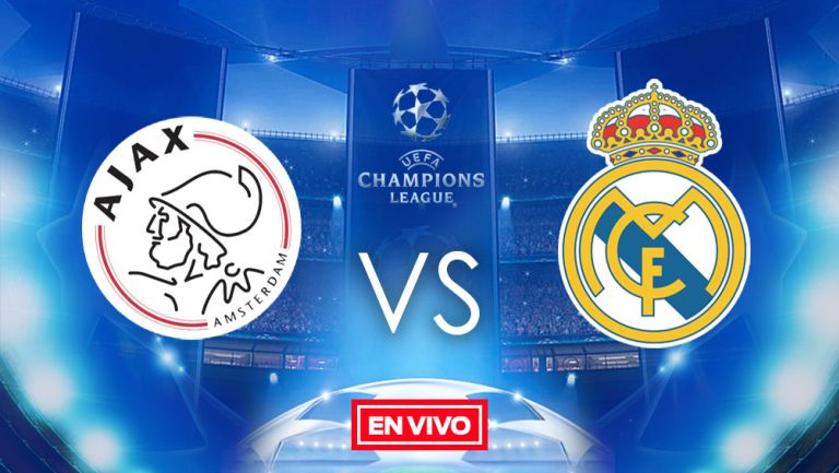 EN VIVO y EN DIRECTO: Ajax vs Real Madrid