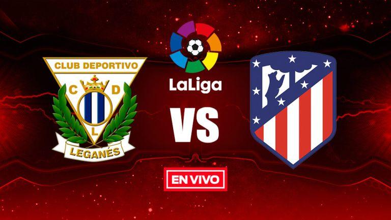 EN VIVO Y EN DIRECTO: Leganés vs Atlético de Madrid