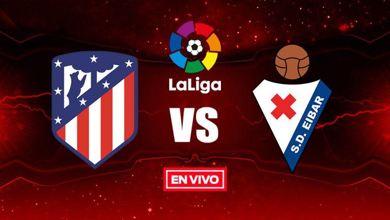 EN VIVO y EN DIRECTO: Atlético de Madrid vs Eibar