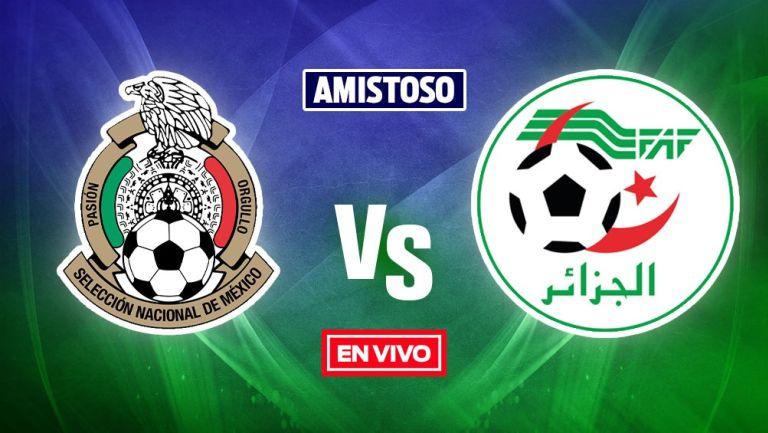 EN VIVO Y EN DIRECTO: México vs Argelia Partido Amistoso