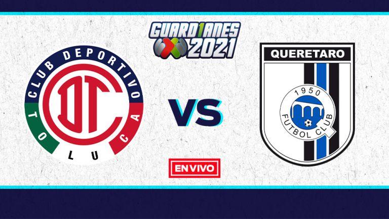 EN VIVO Y EN DIRECTO: Toluca vs Querétaro Guardianes 2021 J1