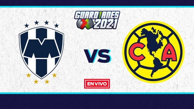 EN VIVO Y EN DIRECTO: Monterrey vs América Guardianes 2021 J2