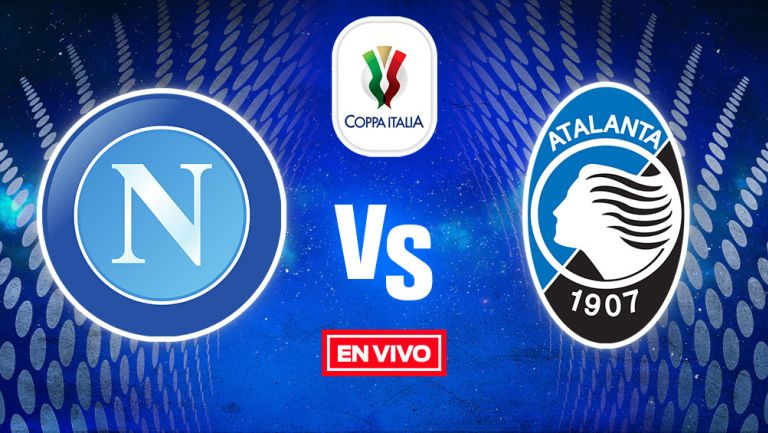 EN VIVO Y EN DIRECTO: Napoli vs Atalanta