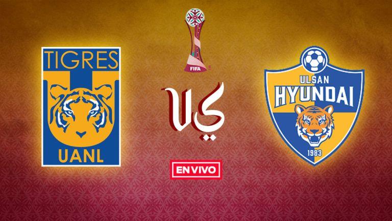 EN VIVO Y EN DIRECTO: Tigres vs Ulsan Hyundai