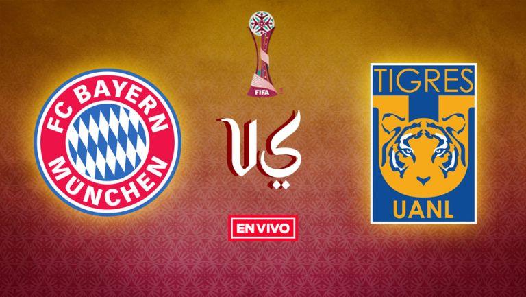 EN VIVO Y EN DIRECTO: Bayern Munich vs Tigres