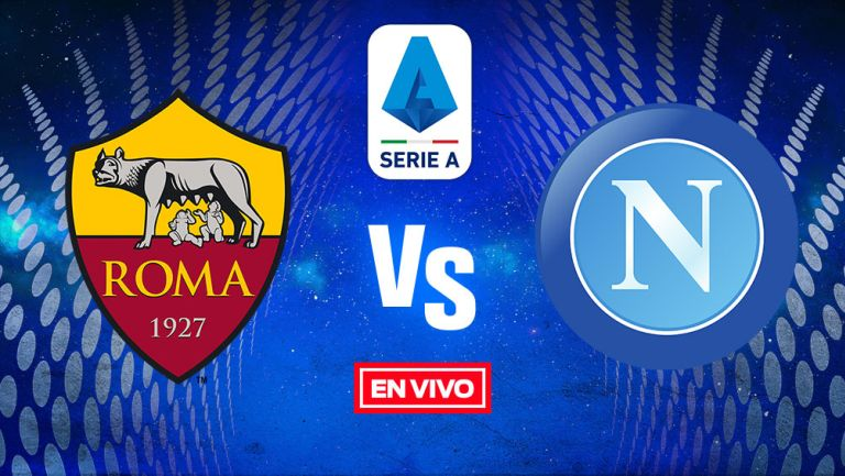 EN VIVO Y EN DIRECTO: Roma vs Napoli Jornada 28