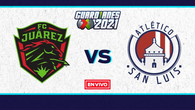 EN VIVO Y EN DIRECTO: Juárez vs Atlético de San Luis