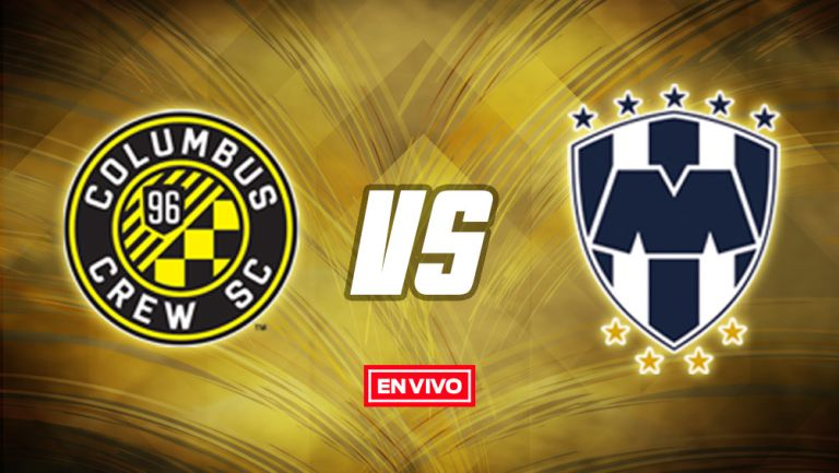 EN VIVO Y EN DIRECTO: Columbus Crew vs Monterrey