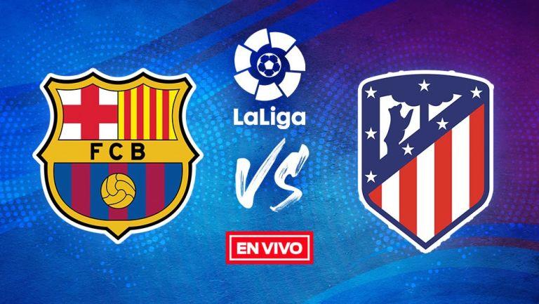 EN VIVO Y EN DIRECTO: Barcelona vs Atlético de Madrid