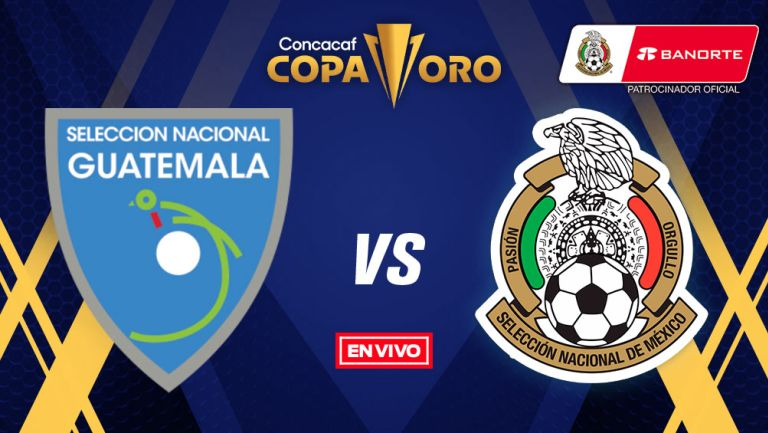 EN VIVO Y EN DIRECTO: Guatemala vs México