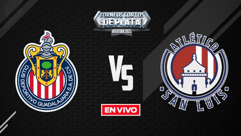 EN VIVO Y EN DIRECTO: Chivas vs Atlético de San Luis Apertura 2021 J1
