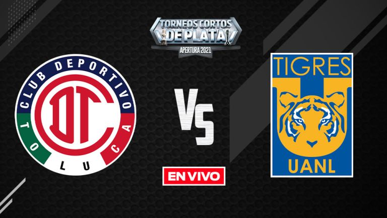 EN VIVO Y EN DIRECTO: Toluca vs Tigres Liga MX  Apertura 2021 J2
