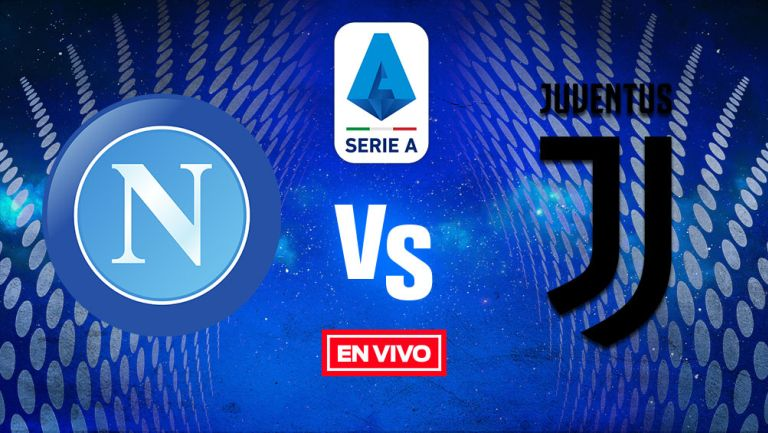 EN VIVO Y EN DIRECTO: Napoli vs Juventus Serie A J3 Temporada 2021-22