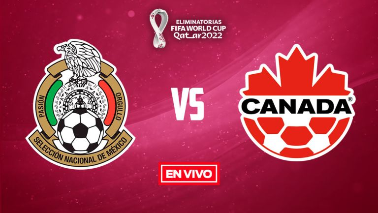 EN VIVO Y EN DIRECTO: México vs Canadá Eliminatorias Qatar 2022 Octagonal Final Concacaf